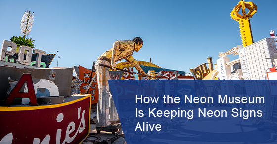 Neon museum and keeping neon signs alive